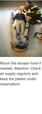 Mount the escape hood if needed. Attention: Check air supply regularly and keep the patient under observation!